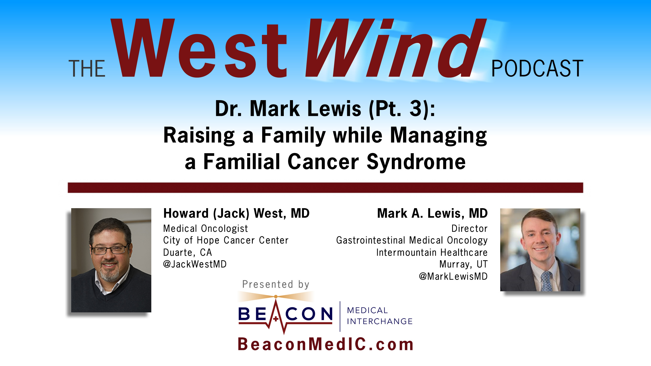 Dr  Lewis (Pt3): Raising a Family, Managing a Familial Cancer